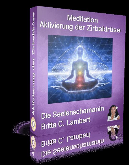 Meditation Aktivierung der Zirbeldrüse